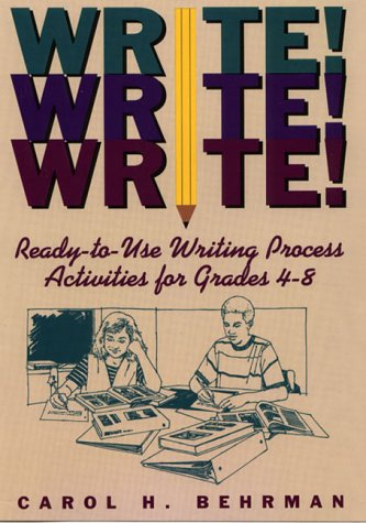 9780876289365: Write! Write! Write!: Ready-to-Use Writing Process Activities for Grades 4-8