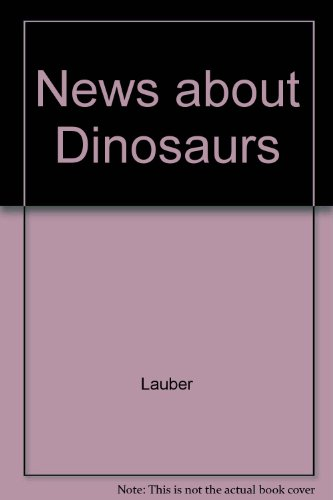 9780876289761: News about Dinosaurs