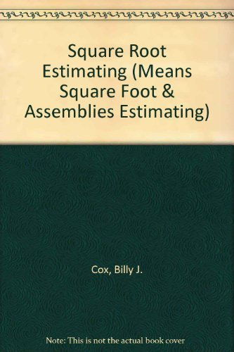 Means Square Foot Estimating (Means Square Foot & Assemblies Estimating): Cox, Billy J.; ...