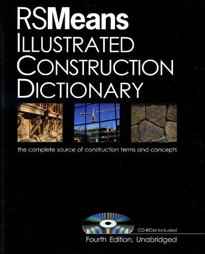 9780876290927: RSMeans Illustrated Construction Dictionary, with Free Interactive CD-ROM: The Complete Source of Constrcution Terms and Concept