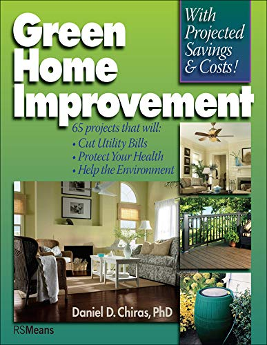9780876290934: Green Home Improvement: 65 Projects That Will: Cut Utility Bills, Protect Your Health, Help the Environment (RSMeans)
