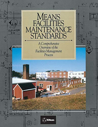 Means Facilities Maintenance Standards : A Comprehensive: Roger W. Liska