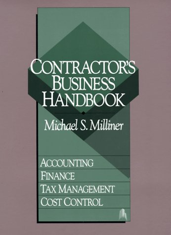 Contractor's Business Handbook: Accounting, Finance, Tax Management, Cost Control: Milliner, ...