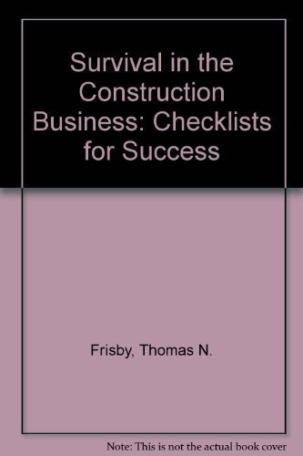 9780876291535: Survival in the Construction Business: Checklists for Success