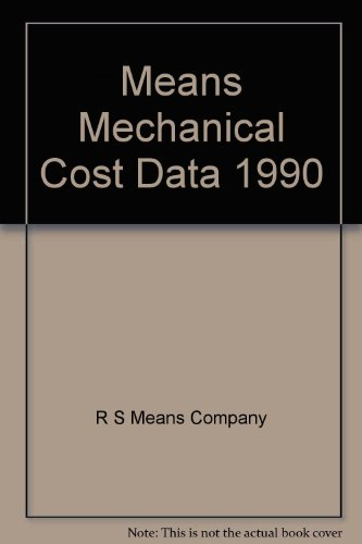 Means Mechanical Cost Data 1990: R S Means Company