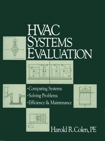 HVAC Systems Evaluation: Comparing Systems, Solving Problems, Efficiency & Maintenance
