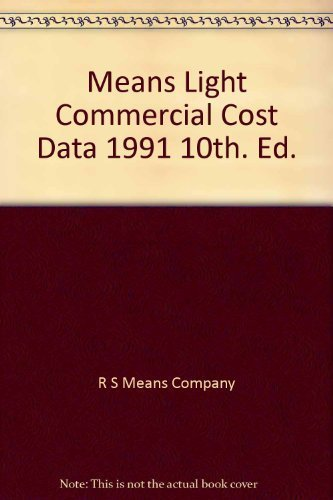 Means Light Commercial Cost Data 1991 10th. Ed.: Company, R S Means