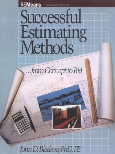 Successful Estimating Methods: From Concept to Bid: John D. Bledsoe