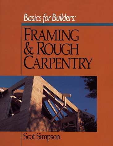9780876292518: Basics for Builders: Framing and Rough Carpentry