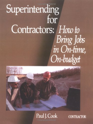 9780876292723: Superintending for Contractors: How to Bring Jobs in on Time, on Budget