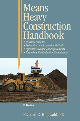 9780876292839: Means Heavy Construction Handbook: A Practical Guide to Estimating and Accounting Methods; Operations/Equipment Requirements; Hazardous Site Evaluat