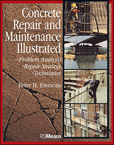 9780876292860: Concrete Repair and Maintenance Illustrated: Problem Analysis; Repair Strategy; Techniques