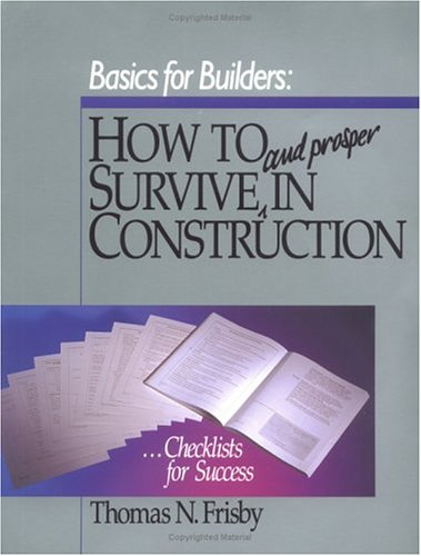 9780876293423: Basics for Builders: How to Survive and Prosper in Construction