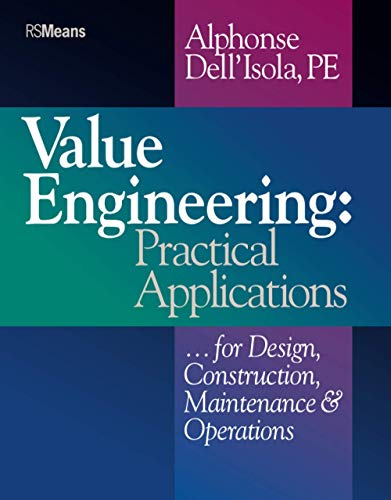 9780876294635: Value Engineering: Practical Applications...for Design, Construction, Maintenance and Operations