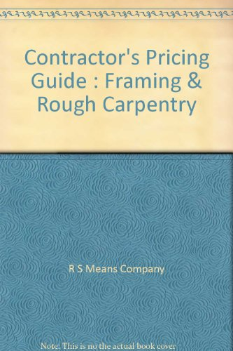 9780876294901: Contractor's Pricing Guide : Framing & Rough Carpentry