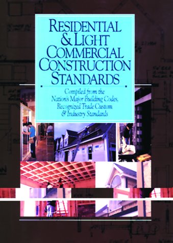 9780876294994: Residential & Light Commercial Construction Standards: Compiled from the Nation's Major Building Codes, Recognized Trade Custom & Industry Standards