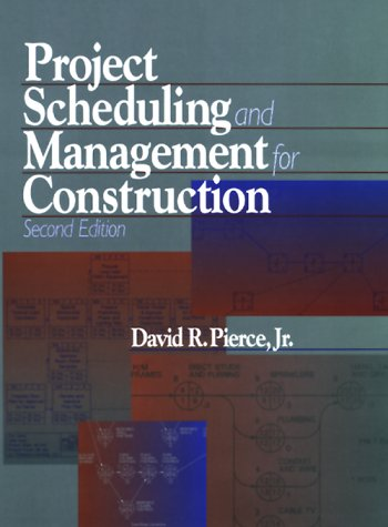 Project Scheduling and Management for Construction: Pierce, David R.