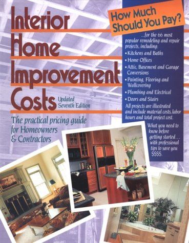 9780876295762: Interior Home Improvement Costs: The Practical Pricing Guide for Homeowners & Contractors