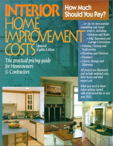 9780876296561: Interior Home Improvement Costs: The Practical Pricing Guide for Homeowners & Contractors