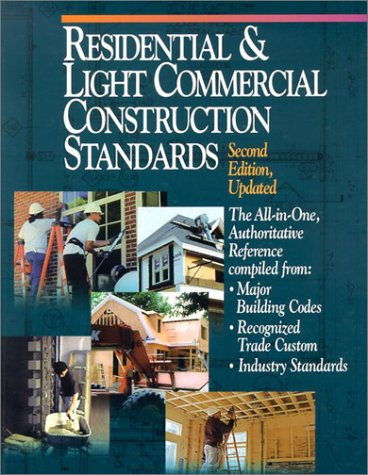 9780876296585: Residential & Light Commercial Construction Standards: The All-In-One, Authoritative Reference Compiled from Major Building Codes, Recognized Trade Cu