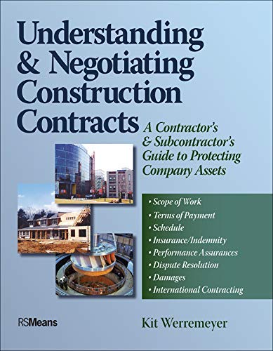 9780876298220: Understanding and Negotiating Construction Contracts: A Contractor's and Subcontractor's Guide to Protecting Company Assets (RSMeans)