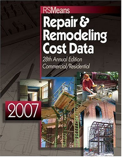 2007 Means Repair and Remodeling Cost Data