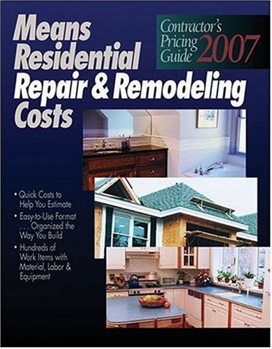 9780876298732: 2007 Means Contractor's Pricing Guide: Repair & Remodeling (Means Residential Repair & Remodeling Costs)