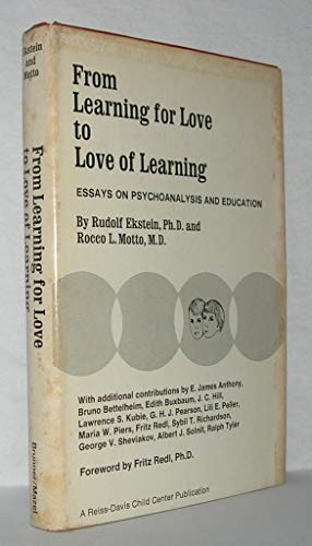 from learning for love to love of learning essays  9780876300107 from learning for love to love of learning essays on psychoanalysis and