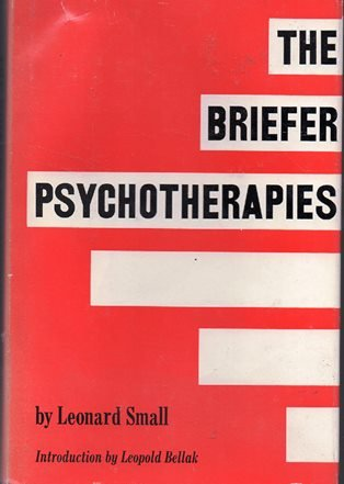 The Briefer Psychotherapies: Leonard Small