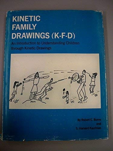 Kinetic family drawings (K-F-D);: An introduction to: Burns, Robert C