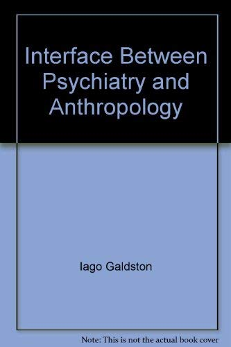 9780876300350: Interface Between Psychiatry and Anthropology
