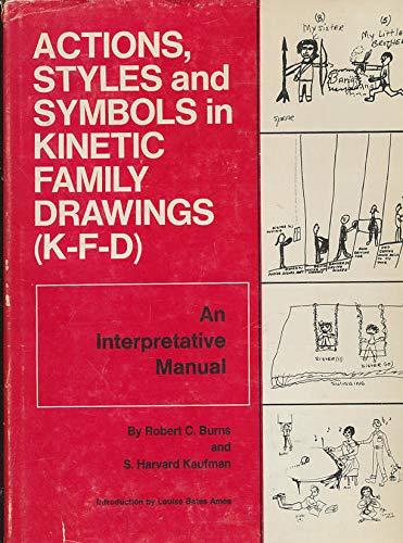 Actions, styles and symbols in kinetic family drawings (K-F-D);: An interpretative manual,: Robert ...