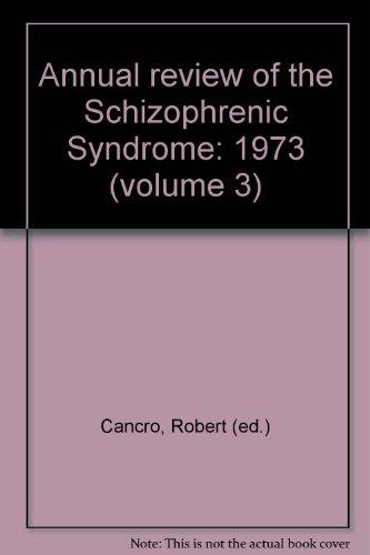Annual review of the Schizophrenic Syndrome: 1972 (Volume 2): Cancro, Robert (ed.)