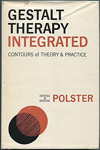 9780876300664: Gestalt Therapy Integrated: Contours of Theory and Practice