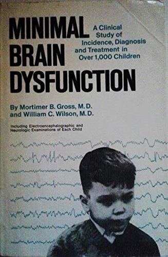 Minimal brain dysfunction: Mortimer D Gross