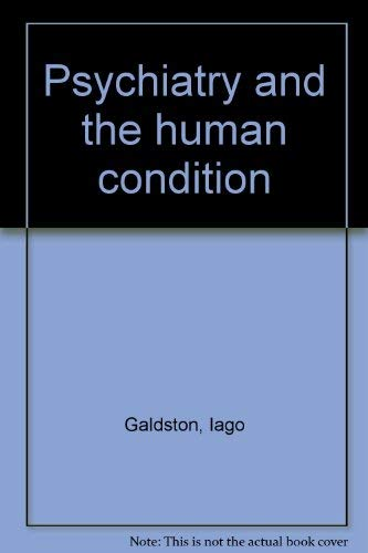 Psychiatry and the human condition: Galdston, Iago