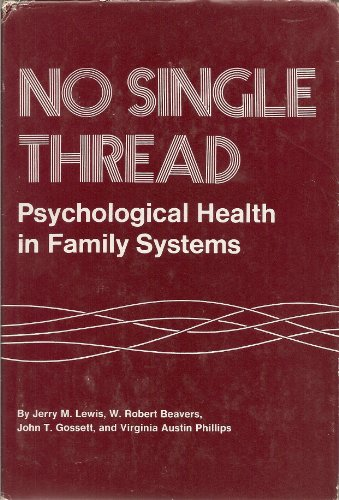 No Single Thread: Psychological Health in Family: Jerry M. Lewis,