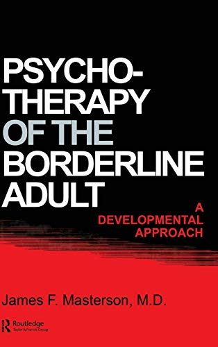 Psychotherapy of the Borderline Adult: A Developmental Approach