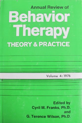 Annual Review of Behavior Therapy Theory and Practice Volume 4: 1976: Franks, Cyril M.
