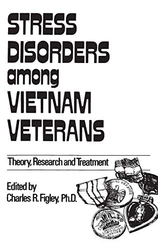 Stress Disorders Among Vietnam Veterans: Theory, Research and Treatment. Edited By Charles R. ...