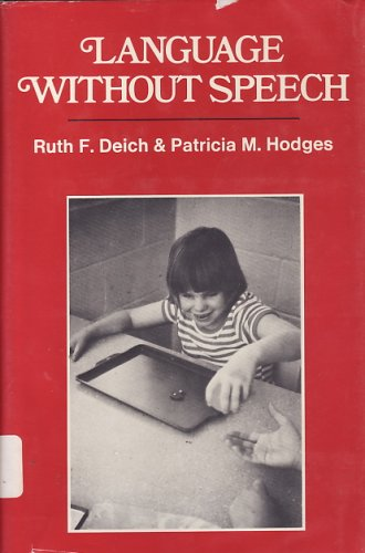 Language Without Speech, Deich, Ruth F; Hodges, Patricia M.