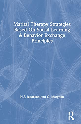 9780876301999: Marital Therapy Strategies Based On Social Learning & Behavior Exchange Principles