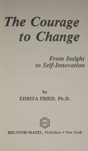 9780876302132: The Courage to Change: From Insight to Self-Innovation