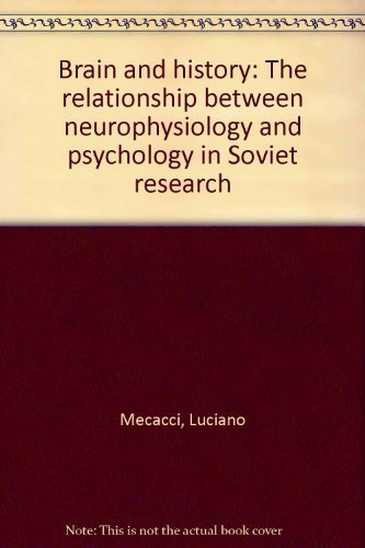 Brain and History. The Relationship Between Neurophysiology and Psychology in Soviet Research. ...