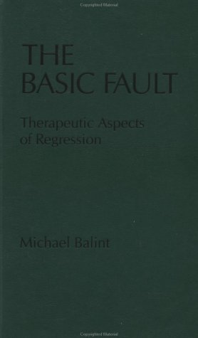 9780876302194: The Basic Fault: Therapeutic Aspects of Regression (Brunner/Mazel Classics in Psychoanalysis)