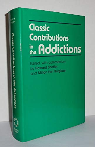 9780876302606: Classic contributions in the addictions