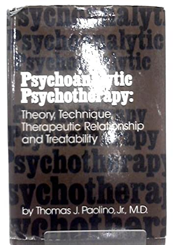 9780876302613: Psychoanalytic Psychotherapy: Theory, Technique, Therapeutic Relationship, and Treatability