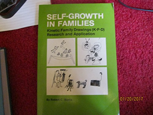 Self-Growth in Families : Kinetic Family Drawings: Robert C. Burns