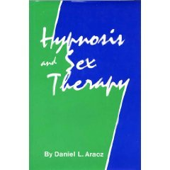 9780876302996: Hypnosis and Sex Therapy