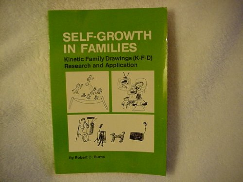 Self Growth in Families: Kinetic Family Drawings: Burns, John C.